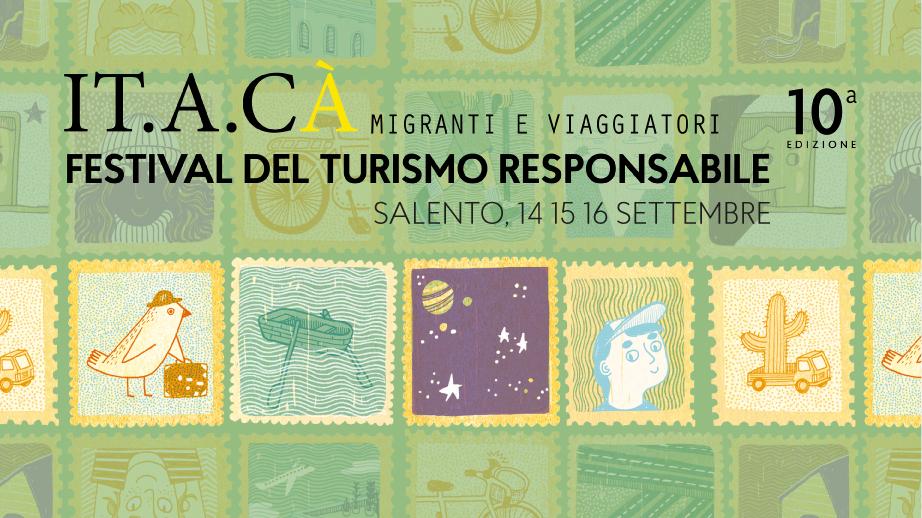 IT.A.CÀ migranti e viaggiatori - Festival del turismo responsabile - 10ma edizione - IT.A.CÀ Salento 14-15-16 settembre 2018